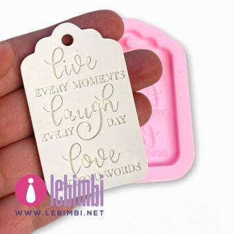 """Stampo tag """"Live every moments Laught every day Love beyond words"""" 6,5cm - Memahobby"""